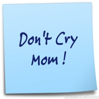 dont cry mom