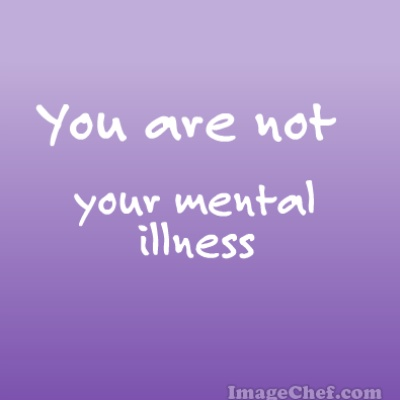 you are not your mental illness
