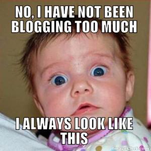 blogging too much meme